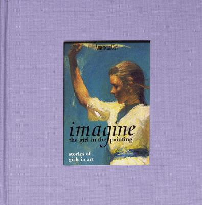 Image for Imagine: The Girl in the Painting (American Girl Library)
