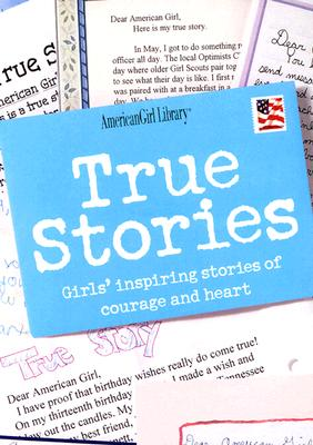 Image for True Stories: Girls' Inspiring Stories of Courage and Heart (American Girl Library)