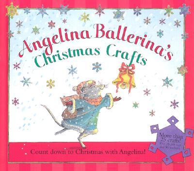 Image for Angelina Ballerina's Christmas Crafts (Angelina Ballerina (8x8))
