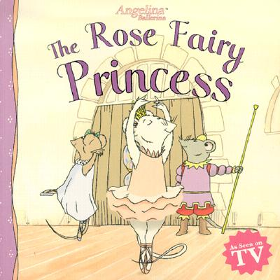 Image for Rose Fairy Princess: Angelina Ballerina