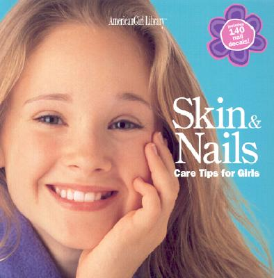 Image for Skin & Nails: Care Tips for Girls (American Girl Library)