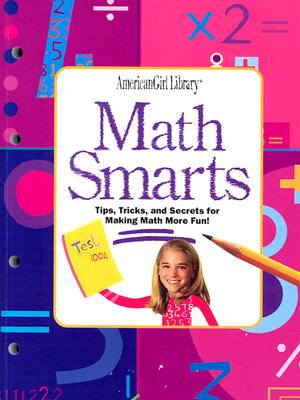 Image for Math Smarts: Tips, Tricks, and Secrets for Making Math More Fun! (American Girl Library)