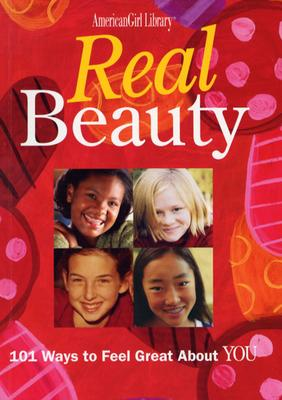 Real Beauty: 101 Ways to Feel Great About You (American Girl Library), Kauchak, Therese