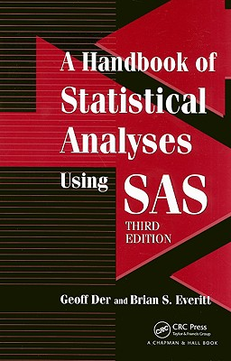 A Handbook of Statistical Analyses using SAS, Third Edition, Der, Geoff &  Brian S. Everitt