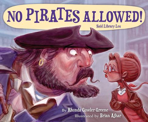 No Pirates Allowed Said Library Lou, Rhonda Gowler Greene