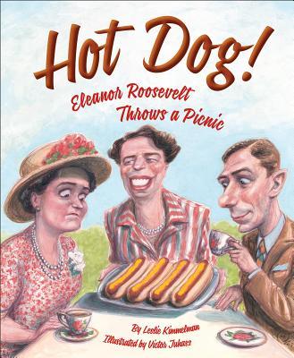 Hot Dog!  Eleanor Roosevelt Throws a Picnic, Kimmelman, Leslie