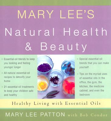 Image for Mary Lee's Natural Health and Beauty: Healthy Living With Essential Oils