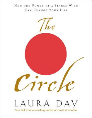 Image for The Circle: How The Power Of A Single Wish Can Change Your Life