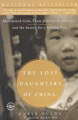 The Lost Daughters of China:  Abandoned Girls, Their Journey to America, and the Search for a Missing Past, Evans, Karin