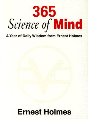 Image for 365 Science of Mind: a Year of Daily Wisdom from Ernest Holmes