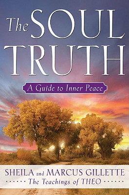 Image for The Soul Truth: A Guide To Inner Peace