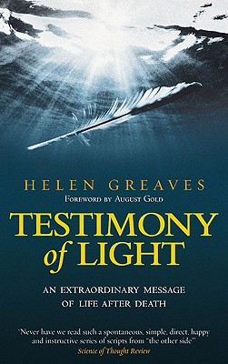 Image for Testimony of Light: An Extraordinary Message of Life After Death