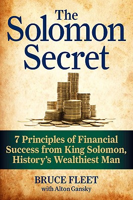 The Solomon Secret: 7 Principles of Financial Success from King Solomon, History's Wealthiest Man, Fleet, Bruce