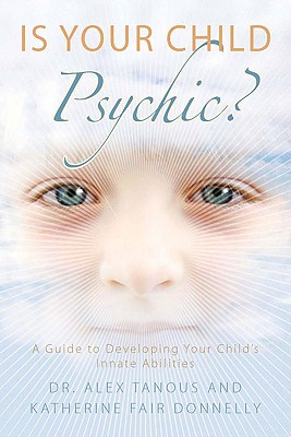 Image for Is Your Child Psychic?: A Guide to Developing Your Child's Innate Abilities