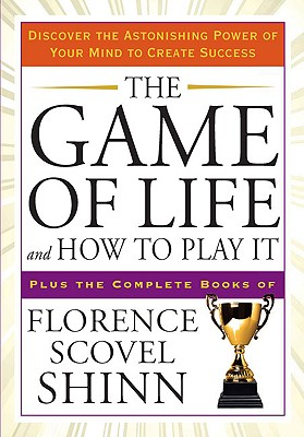 Image for The Game of Life and How to Play It: Discover the Astonishing Power of Your Mind to Create Success (Tarcher Success Classics)