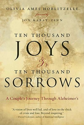 Ten Thousand Joys & Ten Thousand Sorrows: A Couple's Journey Through Alzheimer's, Hoblitzelle, Olivia Ames