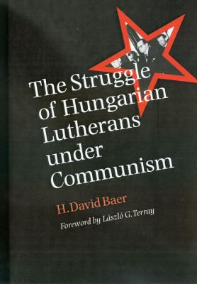 Image for The Struggle of Hungarian Lutherans Under Communism