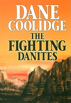 The Fighting Danites (Center Point Western Complete (Large Print)), Coolidge, Dane
