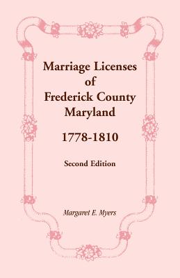 Image for Marriage Licenses of Frederick County, Maryland: 1778-1810, Second Edition