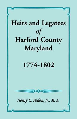 Image for Heirs and Legatees of Harford County, Maryland, 1774-1802