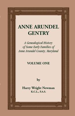Image for ANNE ARUNDEL GENTRY, A Genealogical History of Some Early Families of Anne Arundel County, Maryland, Volume 1