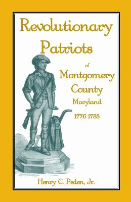 Image for Revolutionary Patriots of Montgomery County, Maryland, 1776-1783