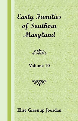 Image for Early Families of Southern Maryland: Volume 10