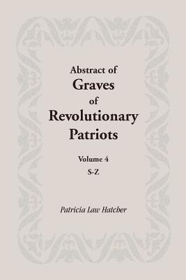 Image for Abstract of Graves of Revolutionary Patriots: Volume 4, S-Z