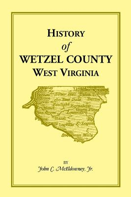 Image for History of Wetzel County, West Virginia