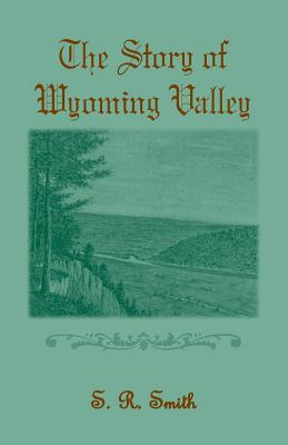 Image for The Story of the Wyoming Valley