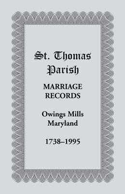St. Thomas Parish Marriage Records, Owings Mills, Maryland, 1738-1995