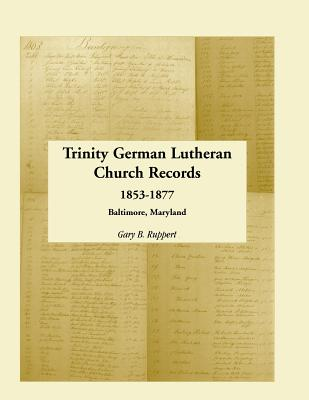 Image for Trinity German Lutheran Church Records, 1853-1877: Baltimore, Maryland