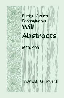 Image for Bucks County, Pennsylvania, Will Abstracts, 1870-1900