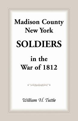 Image for Madison County, New York Soldiers in the War of 1812