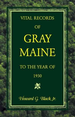 Image for Vital Records of Gray, Maine to the Year of 1930