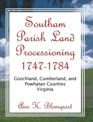 Image for Southam Parish Land Processioning, 1747-1784, Goochland, Cumberland, and Powhatan Counties, Virginia