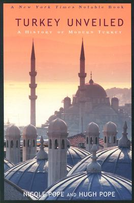 Image for Turkey Unveiled: A History of modern Turkey