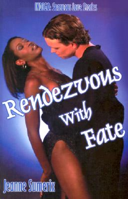 Image for Rendezvous With Fate (Indigo: Sensuous Love Stories)