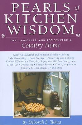 PEARLS OF KITCHEN WISDOM : TIPS  SHORTCU, DEBORAH S. TUKUA