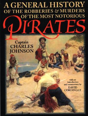 A General History of the Robberies and Murders of the  Most Notorious Pirates, Johnson, Captain Charles