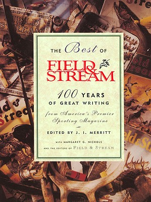 Image for The Best Of Field & Stream: 100 Years Of Great Writing