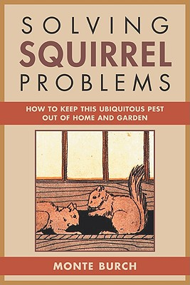 Image for Solving Squirrel Problems: How to Keep This Ubiquitous Pest Out of Home and Garden