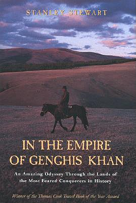 Image for In The Empire of Genghis Khan: An Amazing Odyssey Through the Lands of the Most Feared Conquerors in History