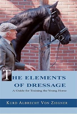 Image for The Elements of Dressage: A Guide to Training the Young Horse