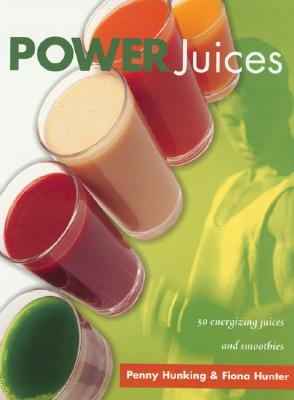 Image for Power Juices: 50 Energizing Juices and Smoothies
