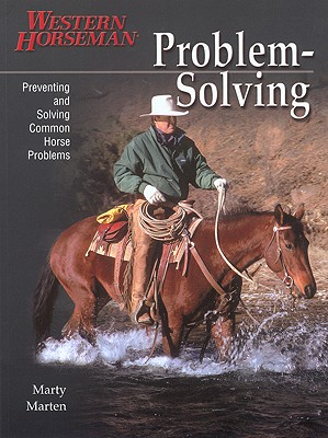 Problem Solving: Preventing and Solving Common Horse Problems, Marten, Marty