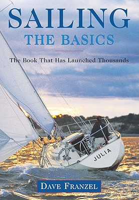 Image for Sailing: The Basics: The Book That Has Launched Thousands