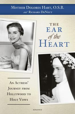 Image for The Ear of the Heart: An Actress' Journey from Hollywood to Holy Vows