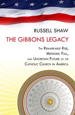 American Church: The Remarkable Rise, Meteoric Fall, and Uncertain Future of Catholicism in America, Russell Shaw