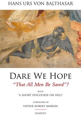 Dare We Hope That All Men Be Saved?: With a Short Discourse on Hell, Hans Urs von Balthasar
